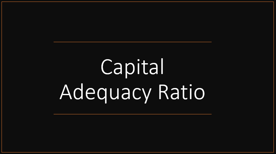 Overview of Capital Adequacy Ratio (CAR)